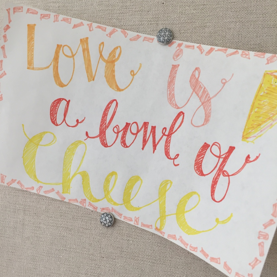love is a bowl of cheese.